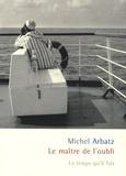 Michel Arbatz - Le maître de l'oubli.