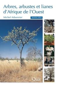 Michel Arbonnier - Arbres, arbustes et lianes d'Afrique de l'Ouest.