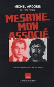 Michel Ardouin - Mesrine, mon associé.