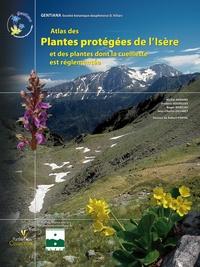Michel Armand et Frédéric Gourgues - Atlas des plantes protégées de l'Isère et des plantes dont la cueillette est réglementée.