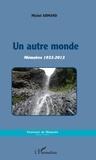 Michel Armand - Un autre monde - Mémoires 1933-2013.