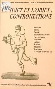 Michel Armatte et Francis Bailly - Le sujet et l'objet, confrontations.