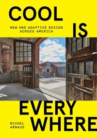 Michel Arnaud - Cool is Everywhere - New and adaptive design across America.