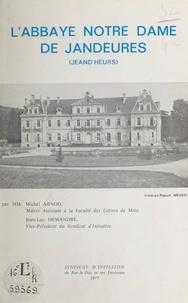 Michel Arnod et Jean-Luc Demandre - L'abbaye Notre-Dame des Jandeures (Jeand'Heurs).