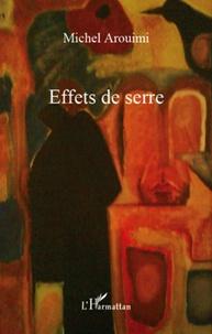 Michel Arouimi - Effets de serre.