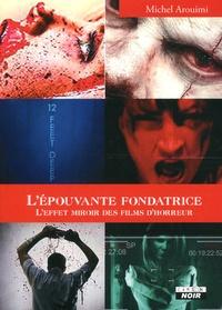 Lépouvante fondatrice - Leffet miroir des films dhorreur.pdf