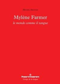 Michel Arouimi - Mylène Farmer - Le monde comme il tangue.