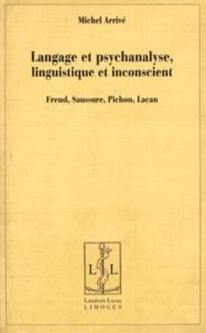 Michel Arrivé - Langage et psychanalyse, linguistique et inconscient - Freud, Saussure, Pichon, Lacan.