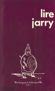 Michel Arrivé - Lire Jarry.