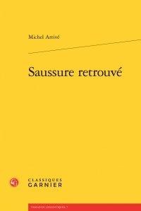 Michel Arrivé - Saussure retrouvé.