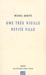 Michel Arrivé - Une très vieille petite fille.