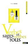 Michel Arrivé - Verbes sages et verbes fous.