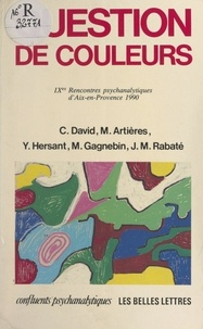 Michel Artieres et Christian David - Question de couleurs - IXes rencontres psychanalytiques d'Aix-en-Provence, 1990.