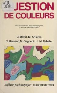 Michel Artieres et Christian David - Question de couleurs - IXes rencontres psychanalytiques d'Aix-en-Provence, 1990.