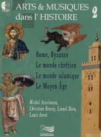 Michel Asselineau et Christian Brassy - Arts & musiques dans l'histoire - Tome 2, Rome, Byzance, le monde chrétien, le monde islamique, le Moyen Age. 1 DVD + 2 CD audio