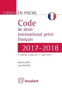 Michel Attal et Julie Bauchy - Code de droit international privé français.