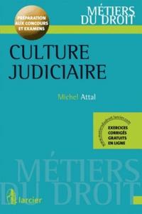 Michel Attal - Culture judiciaire - Préparation aux concours et examens.
