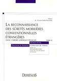 Michel Attal - La reconnaissance des sûretés mobilières conventionnelles étrangères dans l'ordre juridique français.