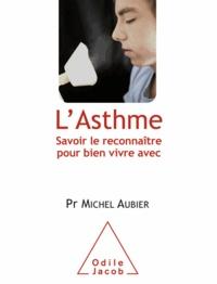 Michel Aubier - L'asthme - Savoir le reconnaître pour bien vivre avec.