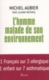 Michel Aubier et Liliane Messika - L'homme malade de son environnement.