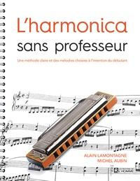 Michel Aubin et Alain Lamontagne - L'harmonica sans professeur - Une méthode claire et des mélodies choisies à l'intention du débutant.
