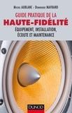 Michel Aublanc et Dominique Mafrand - Le guide pratique de la haute-fidelité - Equipement, installation, écoute et maintenance.