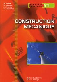 Michel Aublin et René Cahuzac - Construction mécanique 1e et Tle STI.