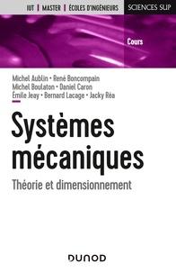 Michel Aublin et René Boncompain - Systèmes mécaniques - Théorie et dimensionnement.