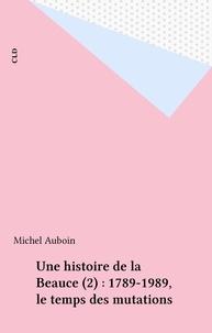 Michel Aubouin - Histoire de la beauce (tome 2).