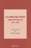 Michel Aubrun - Le Livre des Papes - Liber pontificalis (492-891).