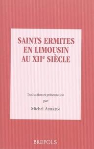 Michel Aubrun - Saints ermites en limousin au XIIe siècle.