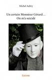 Michel Aubry - Un certain Monsieur Gérard... - On m'a suicidé.