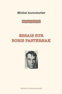 Michel Aucouturier - Essais sur Boris Pasternak.
