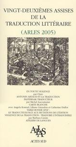 Michel Aucouturier et  Claro - Vingt-deuxièmes assises de la traduction littéraire (Arles 2005) - Traduire la violence.
