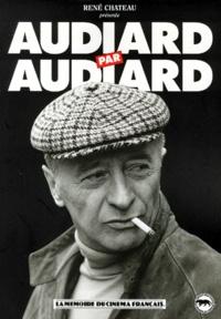 Michel Audiard - Audiard par Audiard.