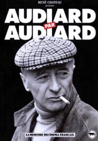 Michel Audiard - Audiard par Audiard....