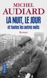 Michel Audiard - La nuit, le jour et toutes les autres nuits.