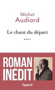 Michel Audiard - Le chant du départ.
