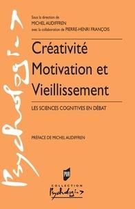 Michel Audiffren - Créativité, motivation et vieillissement - Les sciences cognitives en débat.