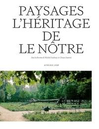 Michel Audouy et Chiara Santini - Paysages - L'héritage de Le Nôtre.