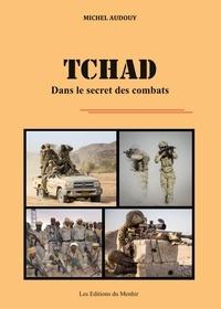 Michel Audouy - Tchad, dans le secret des combats.