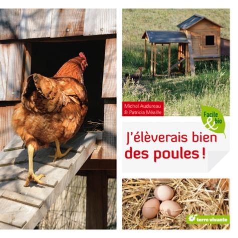 Michel Audureau et Patricia Méaille - J'élèverais bien des poules !.