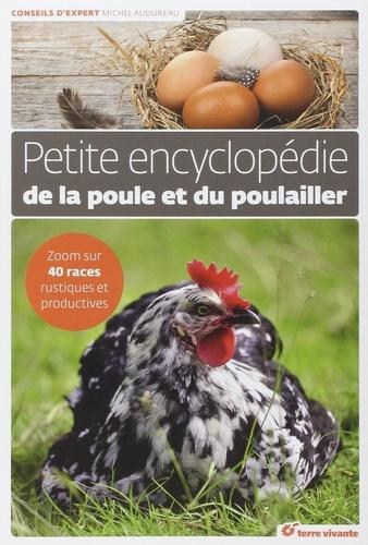 Michel Audureau - Petite encyclopédie de la poule et du poulailler - Zoom sur 40 races rustiques et productives.