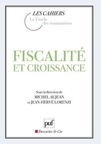 Michel Aujean et Jean-Hervé Lorenzi - Fiscalité et croissance.