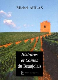 Michel Aulas - Histoires et contes du Beaujolais - Tome 3.