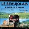 Michel Aulas et Xavier Chomarat - Le Beaujolais - A voir et à boire, édition bilingue français-allemand.