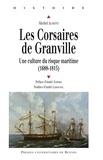 Michel Aumont - Les Corsaires de Granville - Une culture du risque maritime (1688-1815).