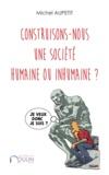 Michel Aupetit - Construisons-nous une société humaine ou inhumaine ?.