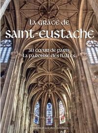 Michel Aupetit et Anne Hidalgo - La grâce de Saint-Eustache - Au coeur de Paris la paroisse des Halles.