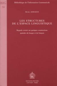 Michel Aurnague - Les structures de l'espace linguistique - Regards croisés sur quelques constructions spatiales du basque et du français.